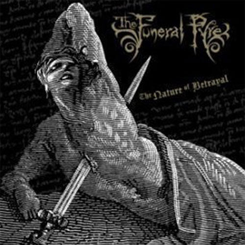 The Funeral Pyre - The Nature of Betrayal (2007 Reissue) (CD)