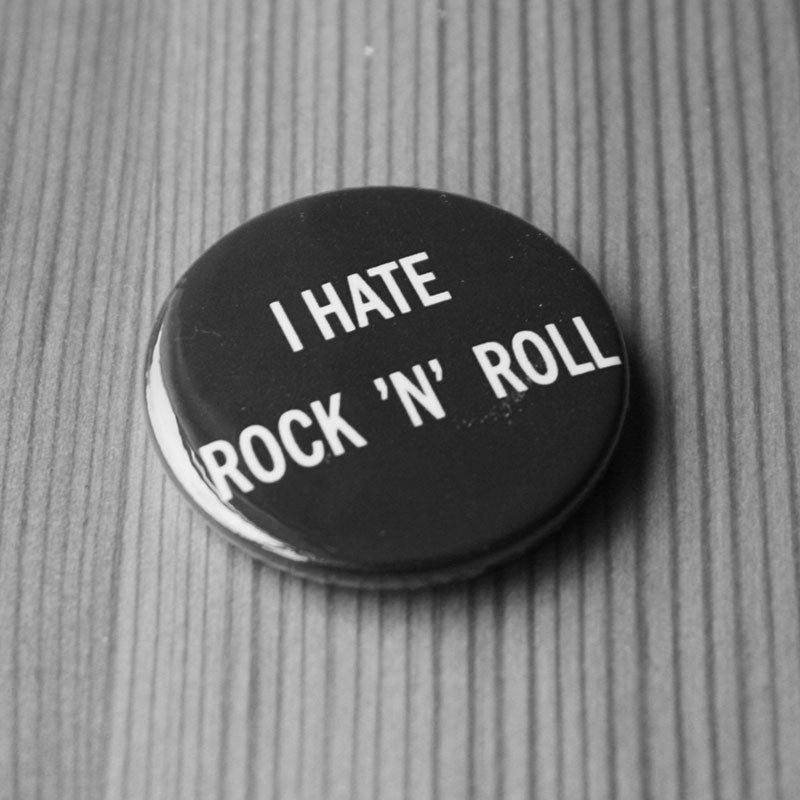The Jesus and Mary Chain - I Hate Rock 'n' Roll (Badge)