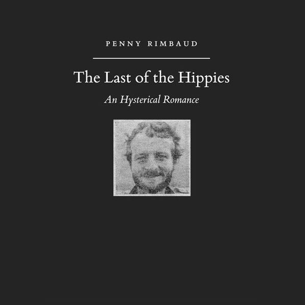 The Last of the Hippies: An Hysterical Romance (Paperback Book)