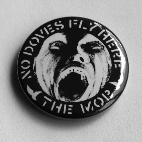 The Mob - No Doves Fly Here (Badge)