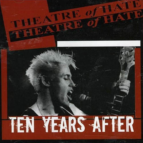Theatre of Hate - Ten Years After (2006 Reissue) (CD)