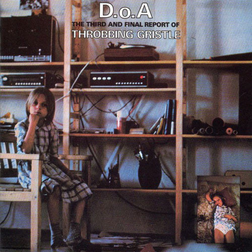 Throbbing Gristle - D.o.A: The Third and Final Report of Throbbing Gristle (CD)