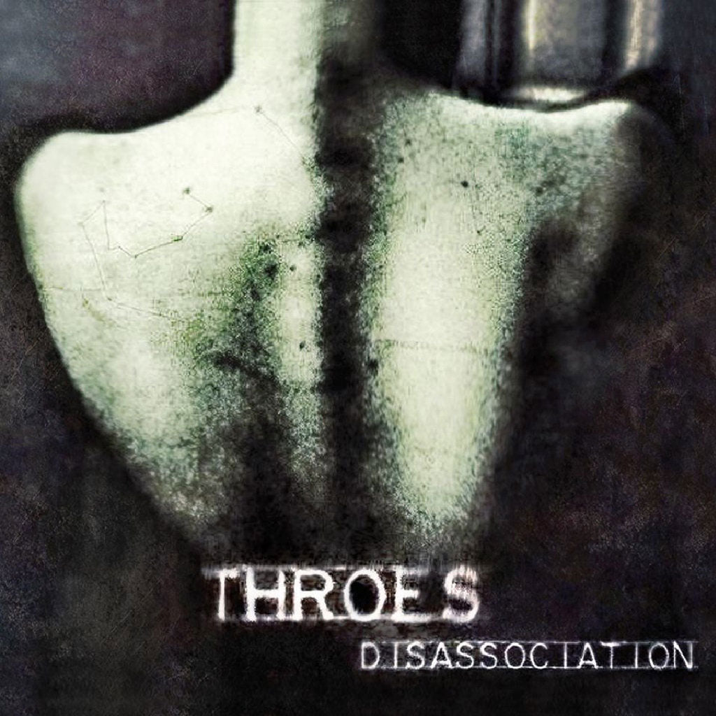 Throes - Disassociation (CD)