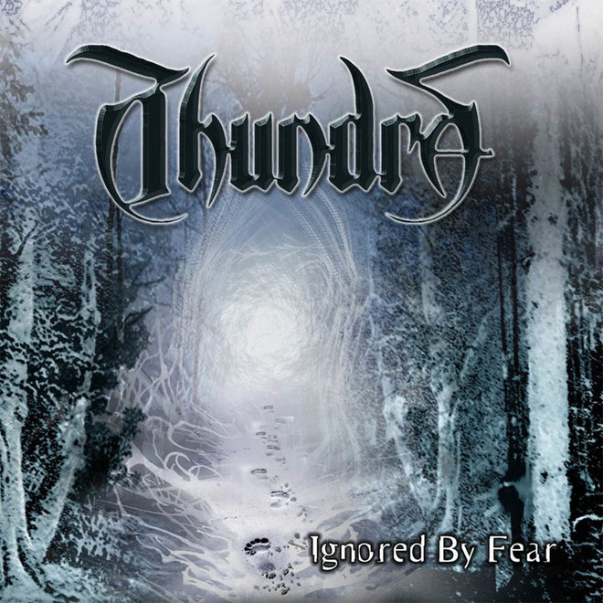 Thundra - Ignored by Fear (CD)