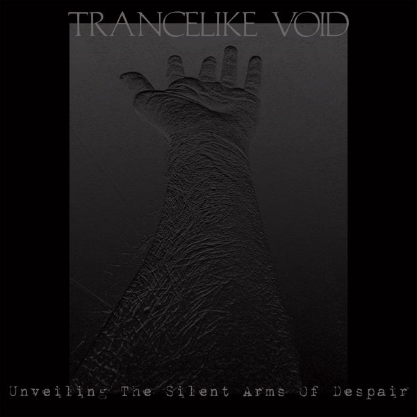 Trancelike Void - Unveiling the Silent Arms of Despair (CD)