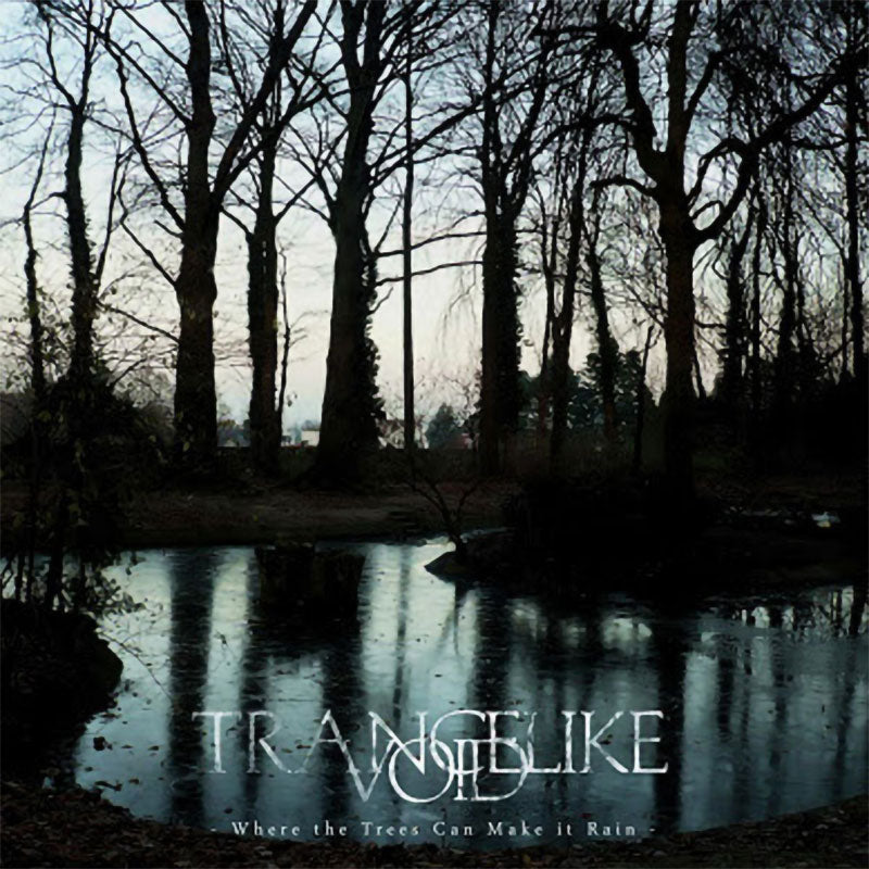 Trancelike Void - Where the Trees Can Make it Rain (CD)