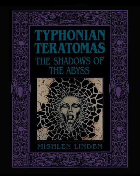 Typhonian Teratomas: The Shadows of the Abyss (Paperback Book)