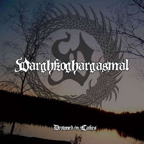 Varghkoghargasmal - Drowned in Lakes (CD)