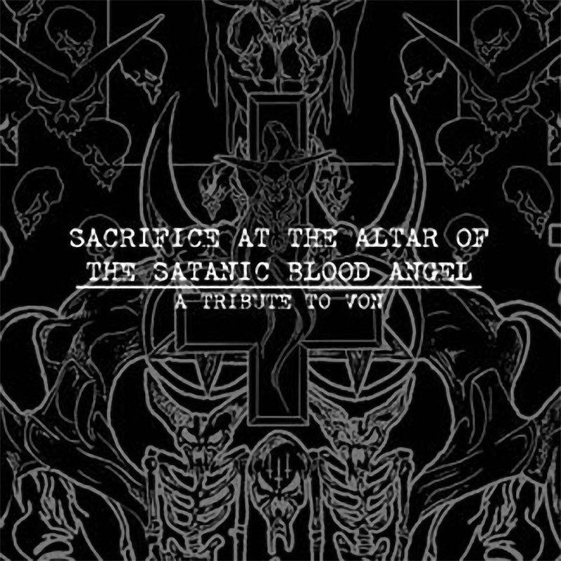 Various - Sacrifice at the Altar of the Satanic Blood Angel: A Tribute to Von (CD)