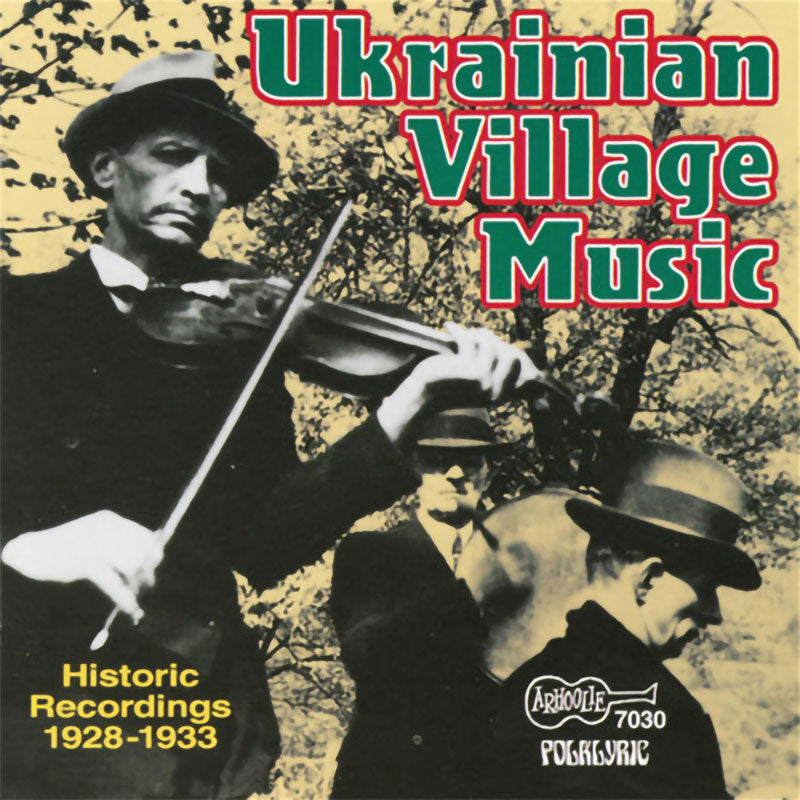 Various - Ukrainian Village Music (Historic Recordings 1928-1933) (2000 Reissue) (CD)
