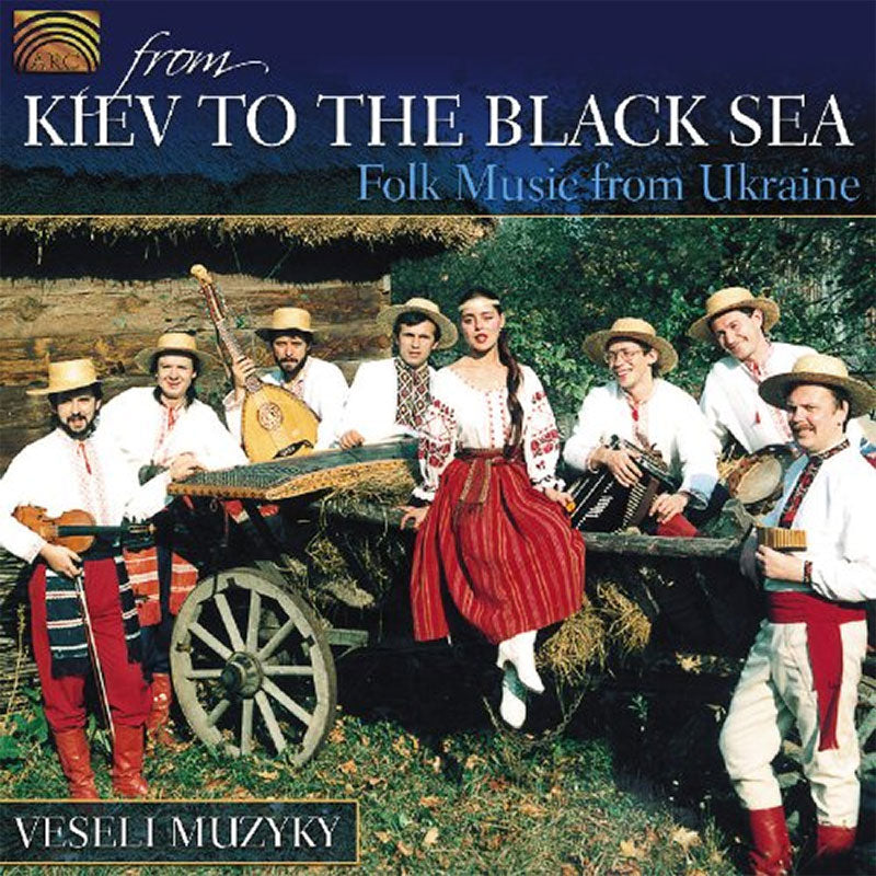 Veseli Muzyky - From Kiev to the Black Sea: Folk Music from Ukraine (CD)