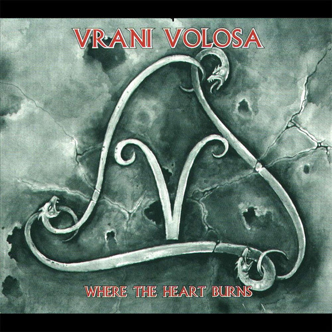 Vrani Volosa - Where the Heart Burns (2011 Reissue) (Digipak CD)