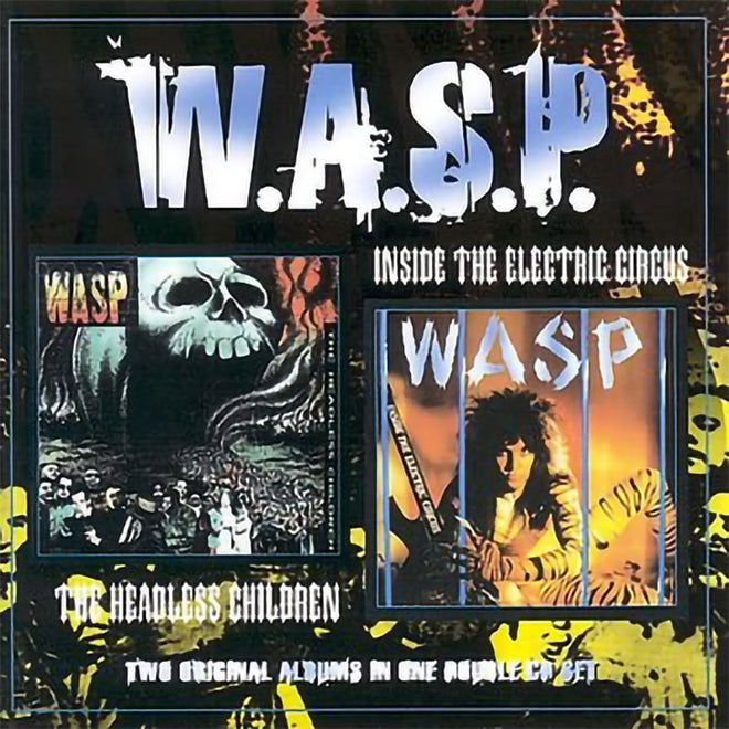 W.A.S.P. - Inside the Electric Circus / The Headless Children (2CD)