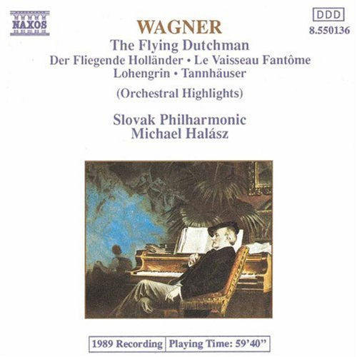 Wagner - The Flying Dutchman, Lohengrin, Tannhauser: Orchestral Highlights (Slovak Philharmonic, Halasz) (CD)