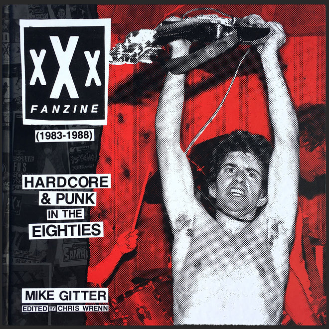 xXx Fanzine 1983-1988: Hardcore & Punk in the Eighties (Hardback Book)