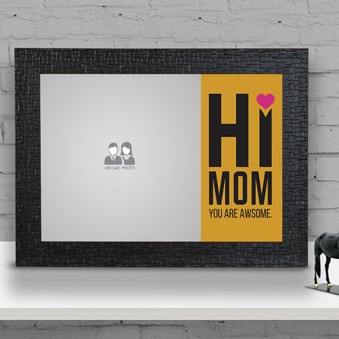 Hi Mom Black Frame