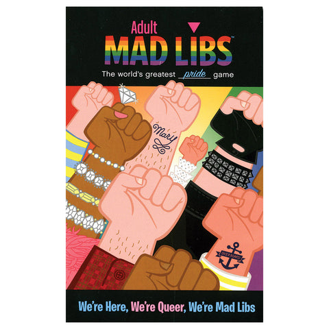 Adult Mad Libs: We're Here, We're Queer, We're Mad Libs
