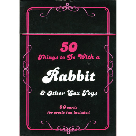 50 Things to Do With a Rabbit and Other Sex Toys Card Deck