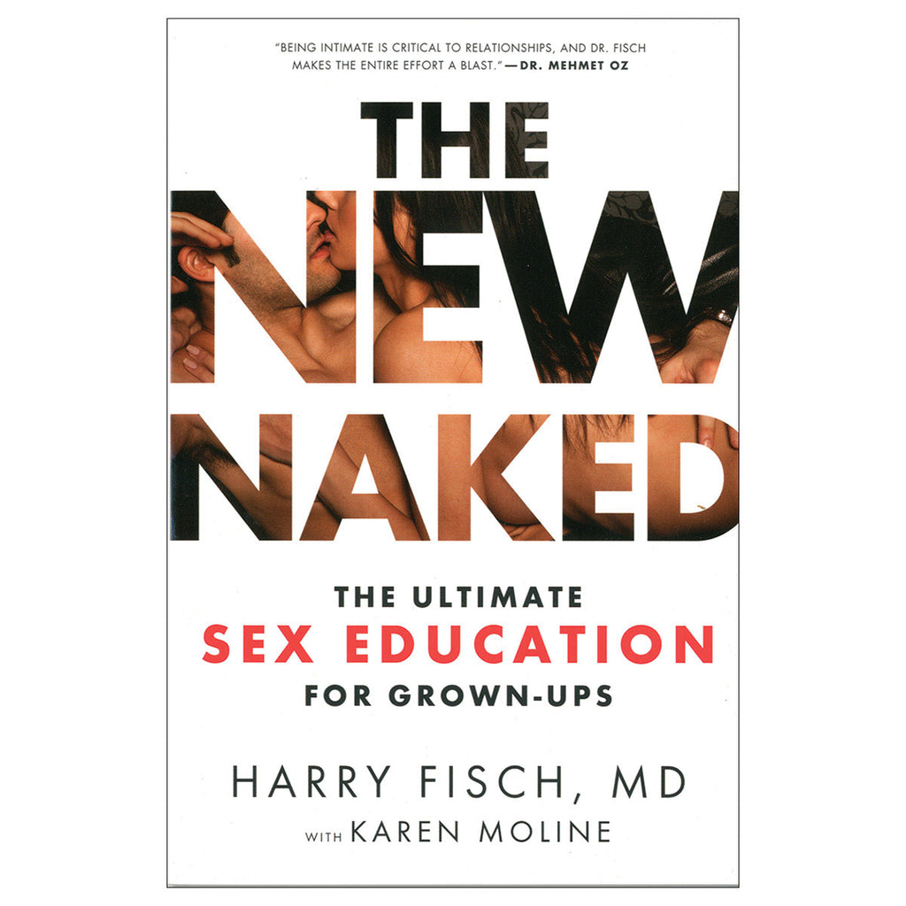 New Naked: The Ultimate Sex Education for Grown-Ups