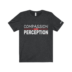 Compassion Over Perception Unisex Short Sleeve Tee