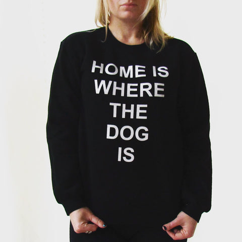 Home is Where the Dog is - Crew neck sweater