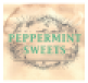 PEPPERMINT SWEETS