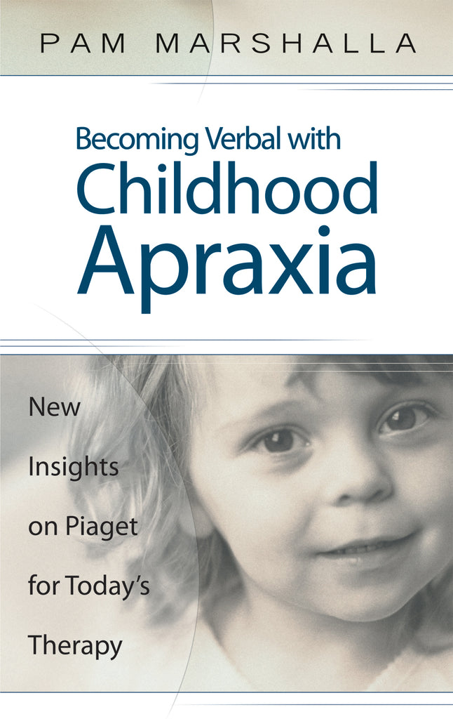 Becoming Verbal With Childhood Apraxia of Speech