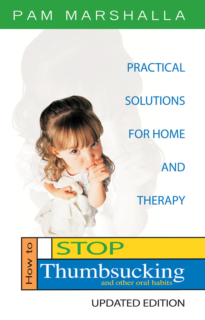 How to Stop Thumbsucking and Other Oral Habits: Practical Solutions for Home and Therapy