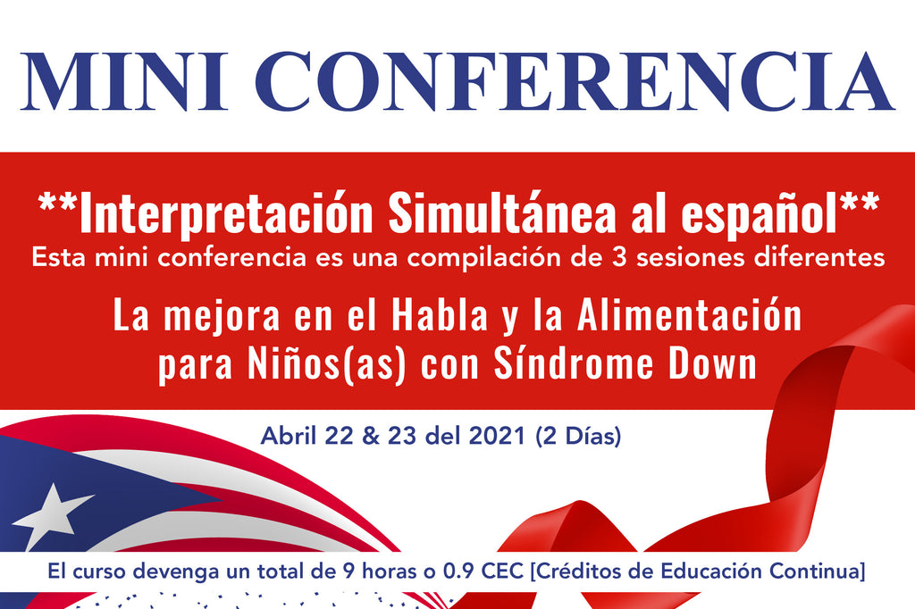 Virtual Conference (Spanish Translated): Improving Speech and Feeding for Children with Down Syndrome [April 22 & April 23 2021]