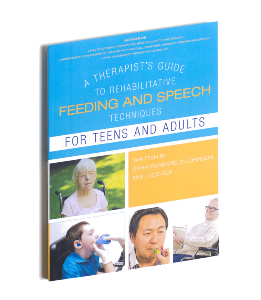 A Therapist Guide to Rehabilitative Feeding and Speech Techniques for Teens and Adults -  Talk-Tools
