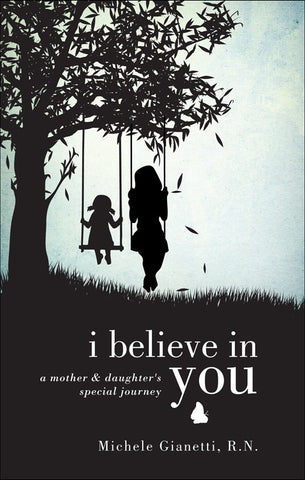 I Believe in You: A Mother and Daughter's Special Journey -  Talk-Tools