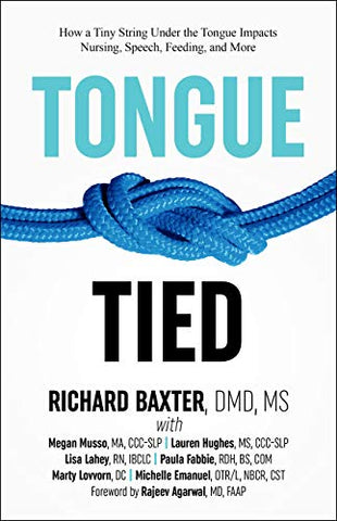 Tongue-Tied: How a Tiny String Under the Tongue Impacts Nursing, Speech, Feeding and More