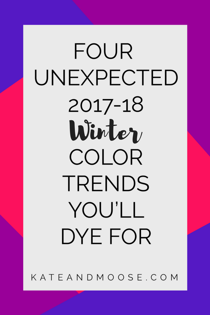 four unexpected 2017-18 winter color trends you'll dye for