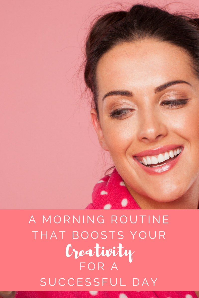 A Morning Routine That Boosts Your Creativity For A Successful Day