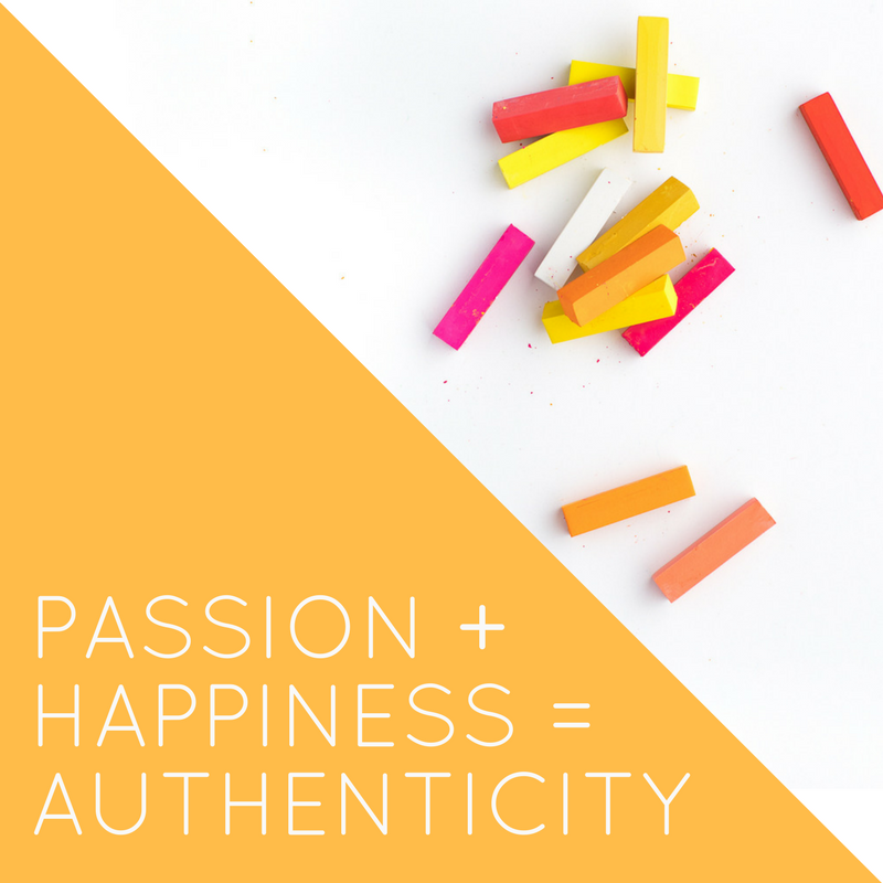passion plus happiness equals authenticity