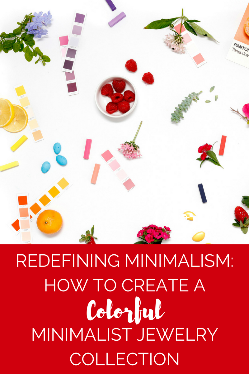 Redefining Minimalism: How to Create a Colorful Minimalist Jewelry Collection