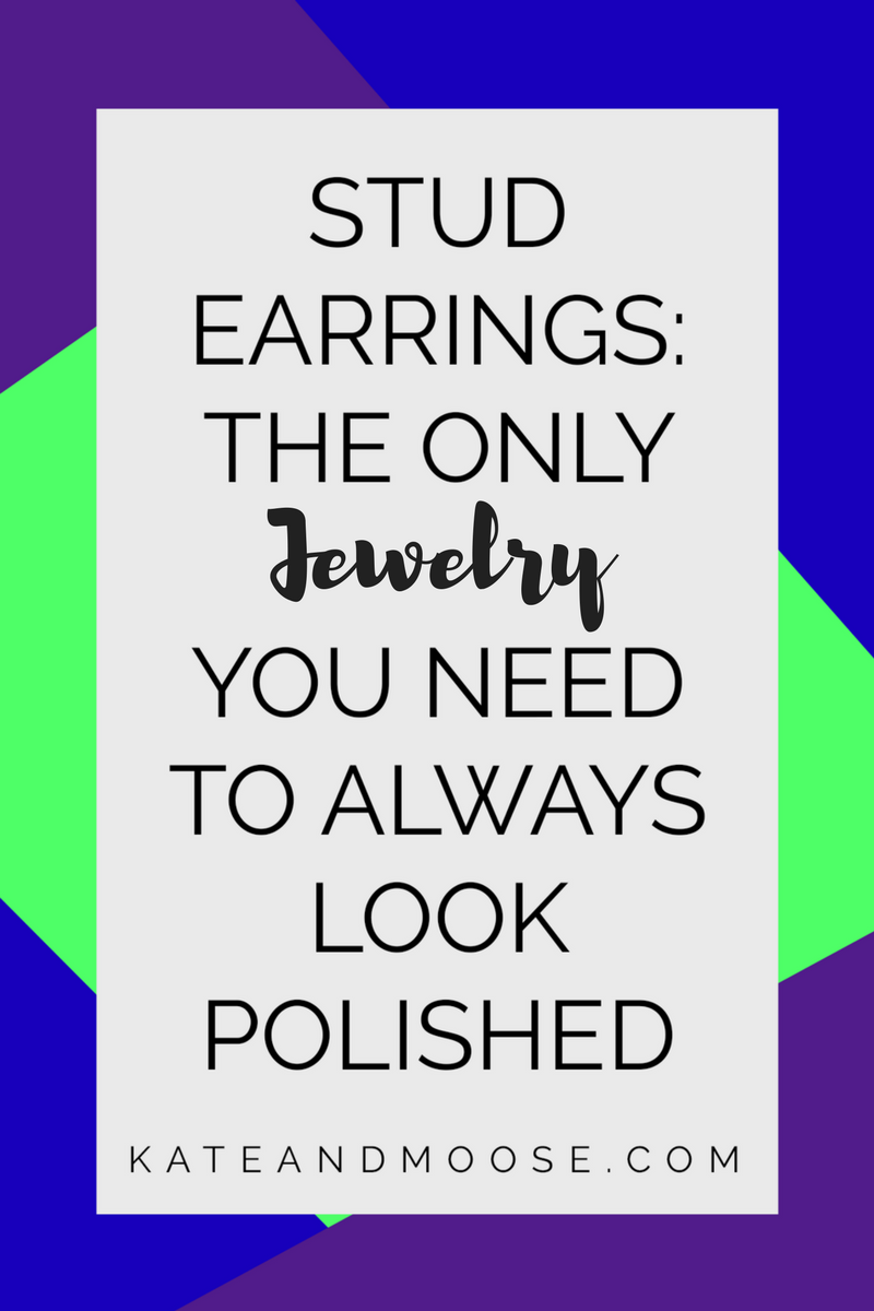 Stud Earrings - The Only Jewelry You Need to Always Look Polished