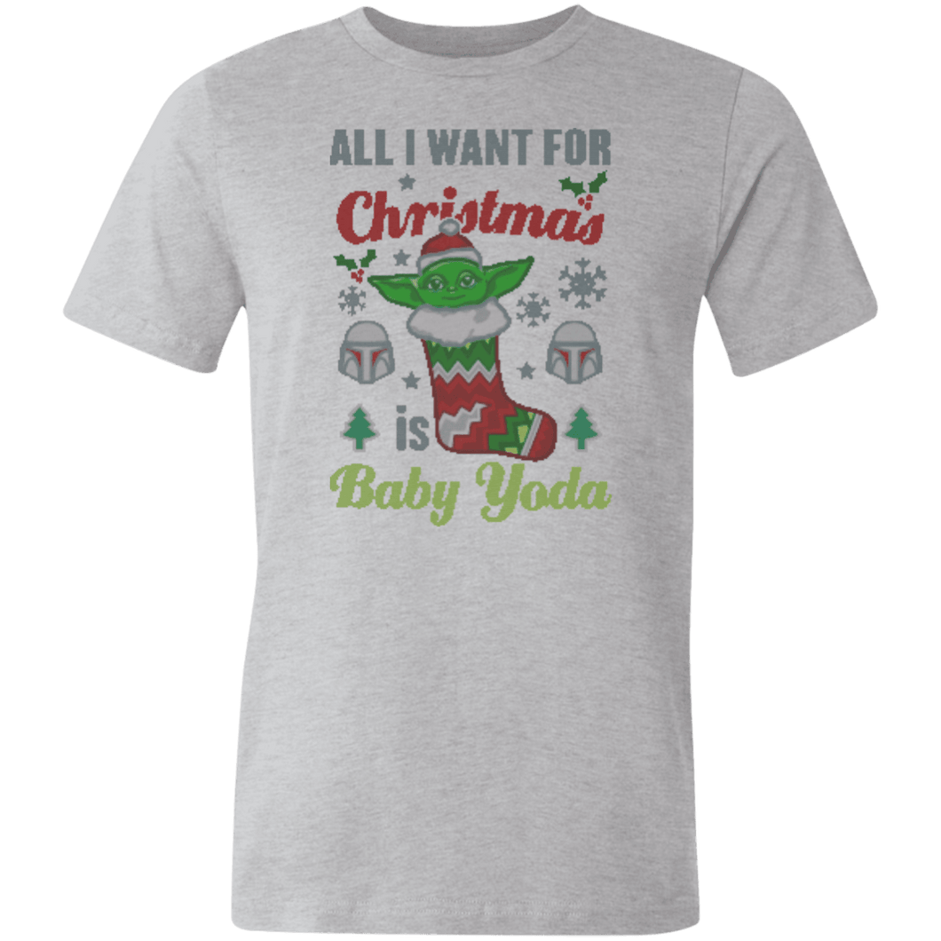 Designs by MyUtopia Shout Out:All I Want for Christmas is Baby Yoda Unisex Jersey Short-Sleeve T-Shirt,Athletic Heather / X-Small,Adult Unisex T-Shirt