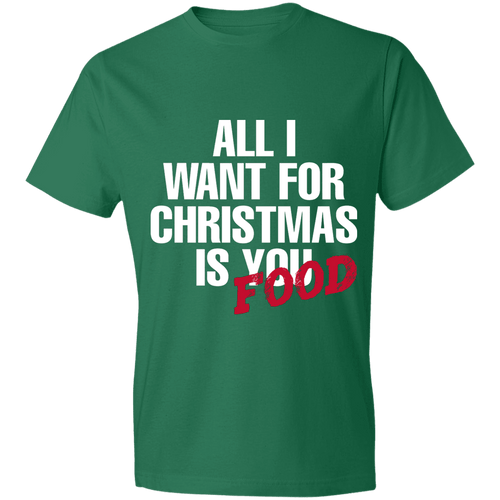Designs by MyUtopia Shout Out:All I Want For Christmas Is Food - Lightweight Unisex T-Shirt,Kelly Green / S,Adult Unisex T-Shirt