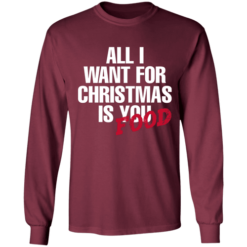 Designs by MyUtopia Shout Out:All I Want For Christmas Is Food - Ultra Cotton Long Sleeve T-Shirt,Maroon / S,Long Sleeve T-Shirts