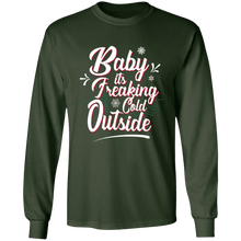 Load image into Gallery viewer, Designs by MyUtopia Shout Out:Baby It's Freaking Cold Outside - Ultra Cotton Long Sleeve T-Shirt,Forest Green / S,Long Sleeve T-Shirts