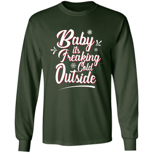 Designs by MyUtopia Shout Out:Baby It's Freaking Cold Outside - Ultra Cotton Long Sleeve T-Shirt,Forest Green / S,Long Sleeve T-Shirts