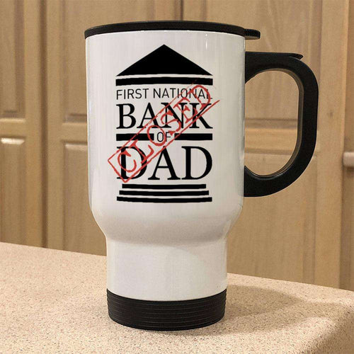 Designs by MyUtopia Shout Out:Bank of Dad 14 oz Stainless Steel Travel Coffee Mug w. Twist Close Lid,White / 14 oz,Travel Mug