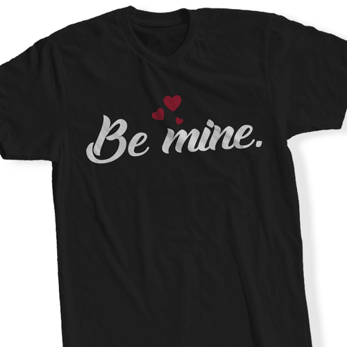 Designs by MyUtopia Shout Out:Be Mine - T Shirt,Short Sleeve / Black / Small,Adult Unisex T-Shirt