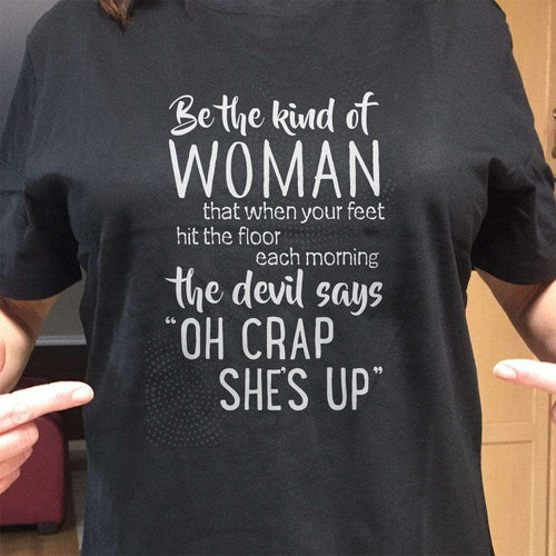 Designs by MyUtopia Shout Out:Be The Kind of Woman That Scares The Devil Adult Unisex T-Shirt