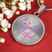 Load image into Gallery viewer, Designs by MyUtopia Shout Out:Be YOU Tiful Circle Personalized Engravable Keepsake Necklace