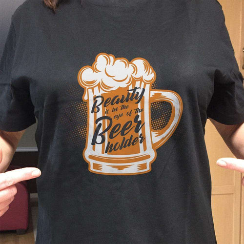 Designs by MyUtopia Shout Out:Beauty Is In The Eye of Beer Holder Drinking Humor Unisex T-Shirt