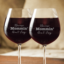 Load image into Gallery viewer, Designs by MyUtopia Shout Out:Because Mommin' Ain't Easy Personalized Engraved 20 oz Wine Glass