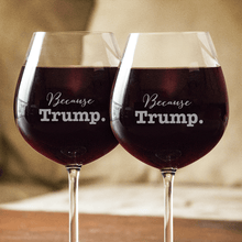 Load image into Gallery viewer, Designs by MyUtopia Shout Out:Because Trump Engraved 20 oz Wine Glass