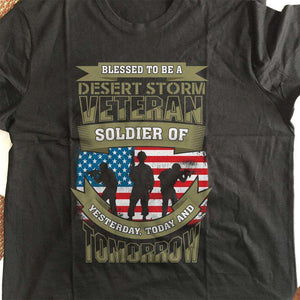 Designs by MyUtopia Shout Out:Blessed to be a Desert Storm Veteran Soldier of Yesterday Today and Tomorrow. Unisex Cotton T-Shirt